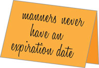 Manners Never Have An Expiration Date