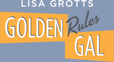 Lisa Grotts | Golden Rules Gal