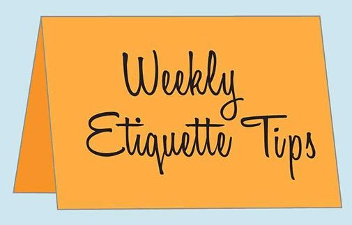 Lisa Grotts - Weekly Etiquette Tips