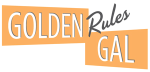 Debut of my New Moniker – The Golden Rules Gal